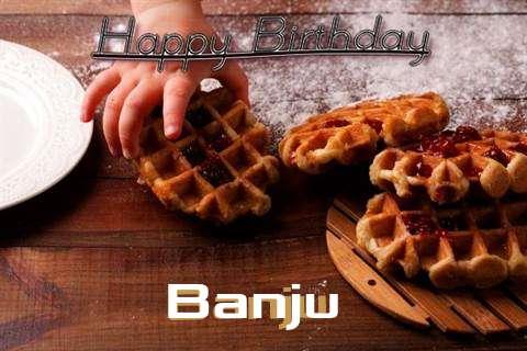 Happy Birthday Wishes for Banju
