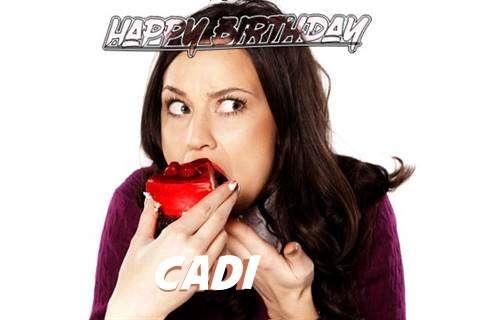 Happy Birthday Wishes for Cadi