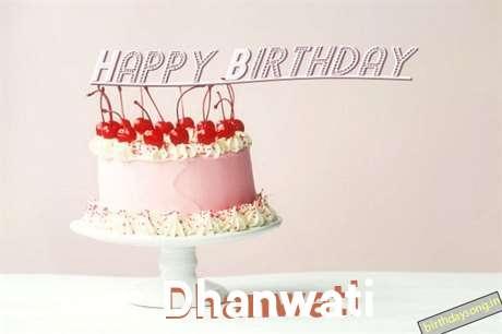 Happy Birthday to You Dhanwati