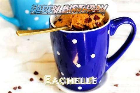 Happy Birthday Wishes for Eachelle