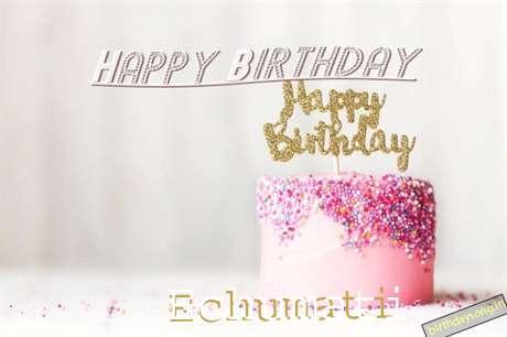Happy Birthday to You Echumati