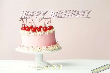 Happy Birthday to You Ekaa