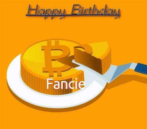Happy Birthday Wishes for Fancie