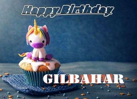 Happy Birthday Gilbahar