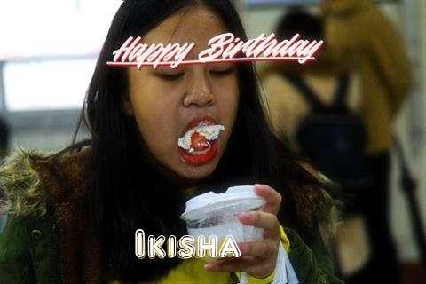 Birthday Wishes with Images of Ikisha