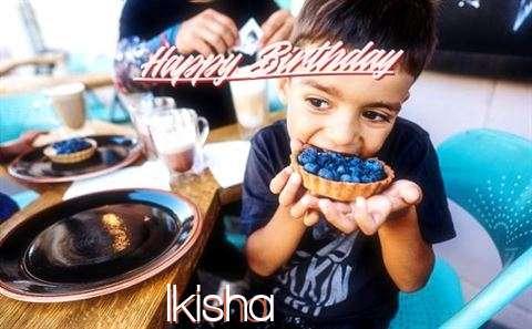 Happy Birthday to You Ikisha