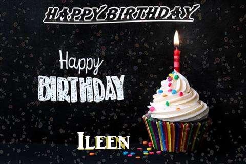 Happy Birthday to You Ileen