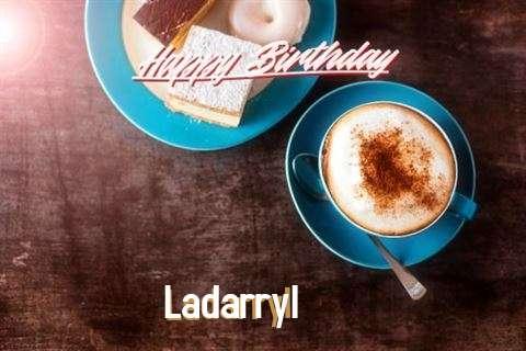 Happy Birthday to You Ladarryl
