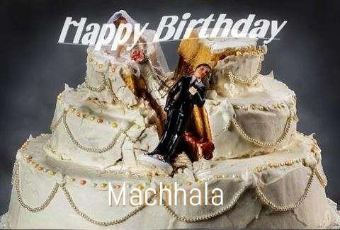 Happy Birthday to You Machhala