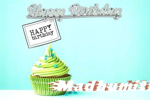Happy Birthday to You Madhumitha