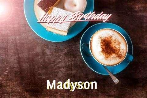 Happy Birthday to You Madyson