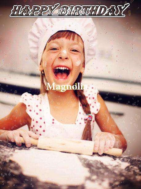Happy Birthday Magnolia