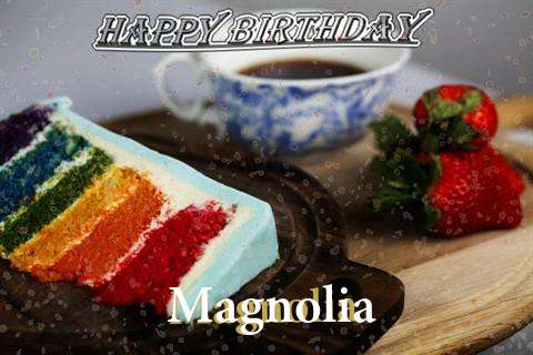 Happy Birthday Wishes for Magnolia