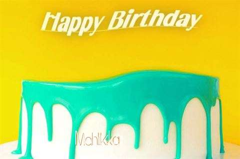 Happy Birthday Mahlikka Cake Image