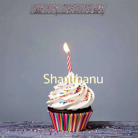 Happy Birthday to You Shanthanu