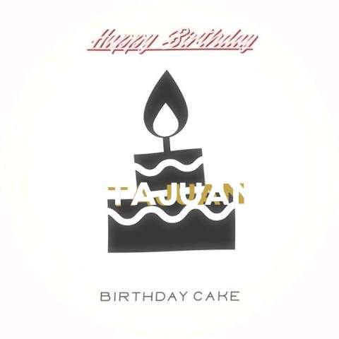 Happy Birthday to You Tajuan