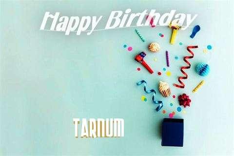 Happy Birthday Wishes for Tarnum